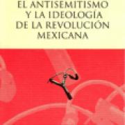 El antisemitismo y la ideología de la Revolución mexicana SD-02