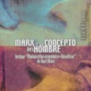 Marx y su concepto del hombre. Karl Marx : Manuscritos económicos-filosóficos SD-02-9681601882
