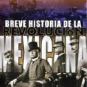 Breve historia de la Revolución mexicana, I. Los antecedentes y la etapa maderista-SD-02-9681605896