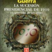 La sucesión presidencial de 1910: La querella de las élites SD-02 9681655125