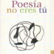 Poesía no eres tú: Obra poética 1948-1971 SD-02 9681671171