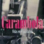 Carambola. Vidas en el jazz latino SD-02 9691677161