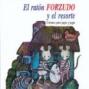 El ratón forzudo y el resorte: Cuentos para jugar y jugar SD-02 9789681647599