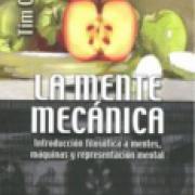 La mente mecánica. Introducción filosófica a mentes, máquinas y representación mental 9789681683511