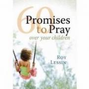 60 Promises To Pray Over Your Children  AD -02 9781609361976